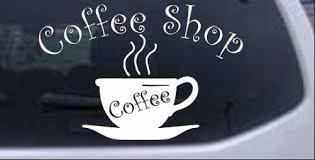 Coffee Shop Cup Car Or Truck Window Decal Sticker Rad Dezigns