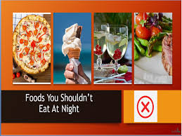 what foods should be avoided at night