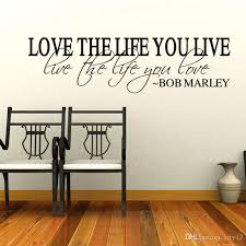 New Hot Sale Quote Vinyl Wall Decal Inspirational Lettering Love The Life You Live Wall Stickers Wall Stickers For Baby Room Wall Stickers For Bedroom From Kity12 3 32 Dhgate Com