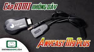Cáp HDMI không dây Anycast M9 Plus - YouTube