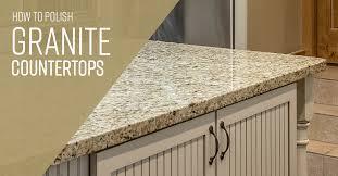 how to polish granite countertops