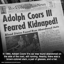 Weird History - The Murder Of Beer Mogul Adolph Coors III... | Facebook