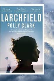 Polly Clark author/ Larchfield/ Larchfield by Polly Clark ...