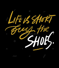 life is short buy shoes quotes vector illustration vectorplace