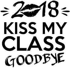 Amazon Com Jb Print 2018 Kiss My Class Goodbye Vinyl Decal Sticker Car Waterproof Car Decal Bumper Sticker 5 Automotive