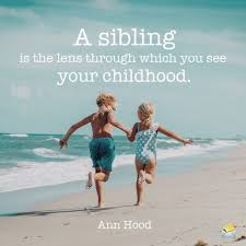 siblings quotes famous quotes to make you feel grateful