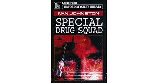 Special Drug Squad by Ivan Johnston