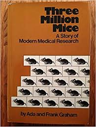 Three Million Mice: A Story of Modern Medical Research: Graham, Ada, Graham,  Frank, Shetterly, Robert: 9780684171500: Amazon.com: Books