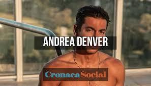 Andrea Denver: chi è, età, Grande Fratello Vip, Instagram