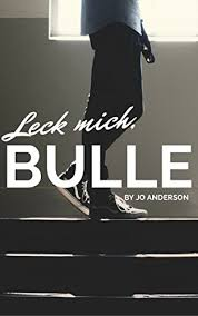 Leck mich, Bulle eBook: Anderson, Jo: Amazon.de: Kindle-Shop