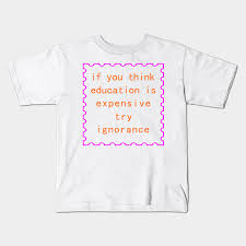 education quote for kids t shirt teepublic