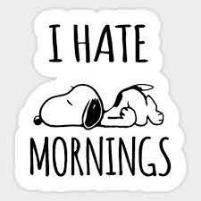 Snoopy I Hate Mornings Quote Vinyl Bumper Bottle Phone Laptop Decal Sticker Ebay