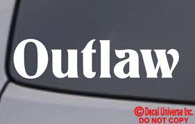 Outlaw Vinyl Decal Sticker Car Window Wall Bumper Gangster Dope Gunslinger Funny For Sale Online
