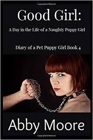 Amazon.com: Good Girl: A Day in the Life of a Naughty Puppy Girl ...