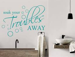 Soak Your Troubles Away Wall Sticker Soak Your Troubles Away Etsy