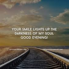 your smile lights up the darkness of my soul good night for him