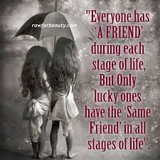 quotes on lifelong friendship every one has a friend words