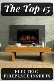 15 best electric fireplace insert