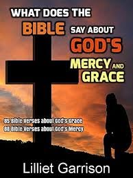What Does the Bible Say About God's Mercy and Grace?: 85 Bible ...