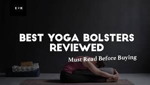 top 9 best yoga bolsters reviewed 2019