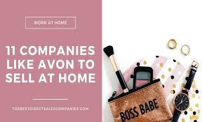 11 panies like avon to sell from home