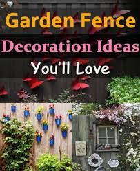 garden fence decoration ideas to follow