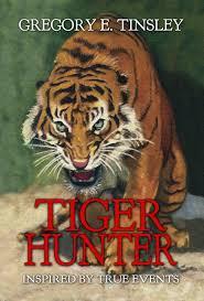 Tiger Hunter: Gregory E. Tinsley: 9781614228301: Amazon.com: Books