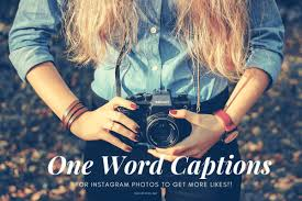 one word captions for instagram photos to get more likes