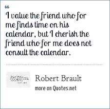 robert brault i value the friend who for me finds time on his