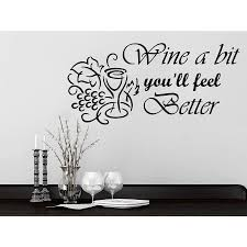 Shop Quote Wine A Bit You Ll Feel Better Wall Art Sticker Decal Overstock 11930532