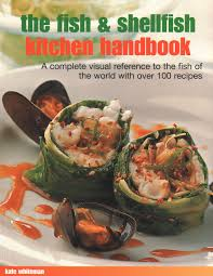 The Fish & Shellfish Kitchen Handbook ...