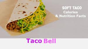 soft taco calories nutrition facts