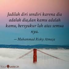 jadilah diri sendiri kare quotes writings by muhammad risky