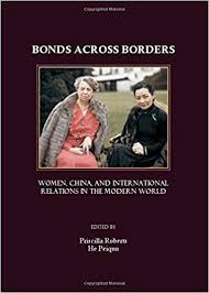 Amazon.com: Bonds Across Borders: Women, China, and International Relations  in the Modern World (9781847182807): Priscilla Roberts and He Peiqun, Priscilla  Roberts and He Peiqun: Books