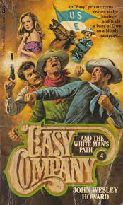 Easy Company and the White Man's Path by John Wesley Howard