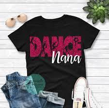Dance Nana Svg Dance Grandma Grandmother Vector File Htv Vinyl Etsy