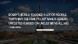 howie mandel quotes bobby s world touched a lot of people
