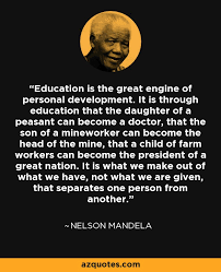nelson mandela quote education is the great engine of personal