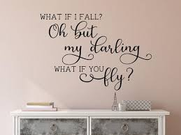 What If I Fall Oh My Darling What If You Fly What If I Fall Oh My Darling What If You Fly Wall Decal Vinyl Decal Decal Wall