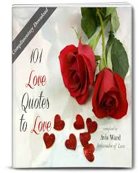 """Give """"love"""" away with this Complimentary download of """"101 Love Quotes to  Love"""" from Avis Ward! Get i… 