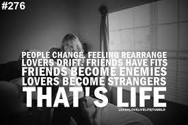 people change feeling rearrange lovers drift friends have fits