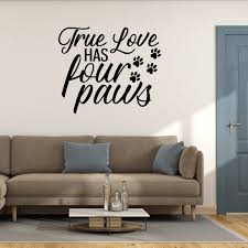 True Love Has Four Paws Vinyl Wall Decal Home Decoration Etsy