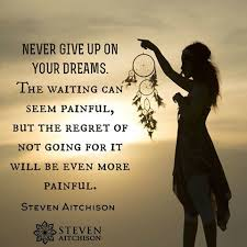 never give up on your dreams quote pictures photos and images