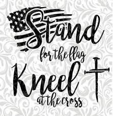 Stand For The Flag Kneel For The Cross Vinyl Decal Decals