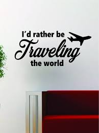 Id Rather Be Traveling The World Quote Decal Sticker Wall Vinyl Art De Boop Decals