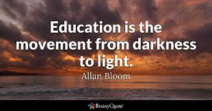allan bloom education is the movement from darkness to