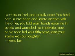 hate ex husband quotes top quotes about hate ex husband from
