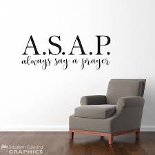 A S A P Always Say A Prayer Decal Christian Quote Inspirational S Stephen Edward Graphics