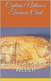 Captain Nathan's Treasure Chest - Kindle edition by Weber, John Raymond.  Children Kindle eBooks @ Amazon.com.
