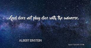 albert einstein quote god does not play dice the universe